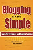 Blogging Made Simple: Powerful Strategies For Blogging Success!