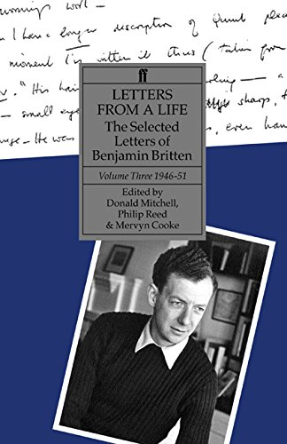 3: Letters From a Life: The Selected Letters of Benjamin Britten, Volume Three, 1946-1951 by University of California Press