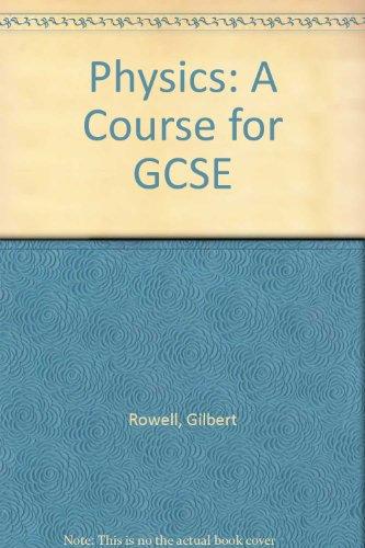 Physics: A Course for GCSE