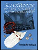 Silver Pennies and Linen Towels - The Story of the Royal Maundy, Brian Robinson, 0907605354