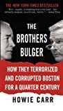 The Brothers Bulger, Howie Carr, 0446618888