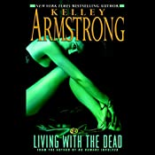 Living with the Dead: Women of the Otherworld, Book 9 | Kelley Armstrong