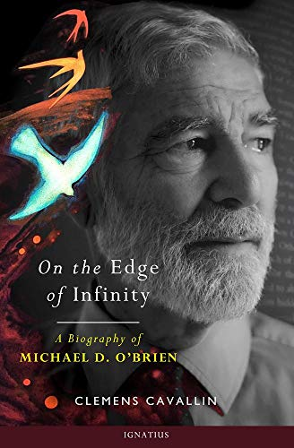 On the Edge of Infinity: A Biography of Michael D. O'Brien ()