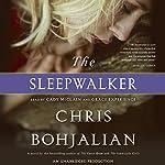 The Sleepwalker: A Novel | Chris Bohjalian
