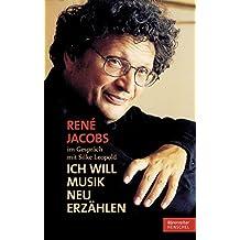 René Jacobs im Gespräch mit Silke Leopold: Ich will Musik neu erzählen (German Edition)