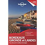 Bordeaux, Gironde et Landes: Pour découvrir le meilleur de la région