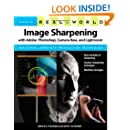 Real World Image Sharpening with Adobe Photoshop, Camera Raw, and Lightroom (2nd Edition)