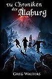 Die Chroniken der Alaburg (Die Farbseher Saga, Band 3)