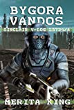 Bygora Vandos ~ Sinclair V-Log LB734/A (The Sinclair V-Logs Book 2)