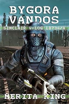 Bygora Vandos ~ Sinclair V-Log LB734/A (The Sinclair V-Logs Book 2) by [King, Merita]