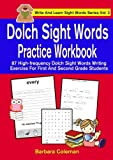 Dolch Sight Words Practice Work Book: 87 High-frequency Dolch Sight Words Writing Exercise For First And Second Grade Students (Write And Learn Sight Words Series) (Volume 2)