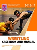 2016-17 NFHS Wrestling Case Book and Manual