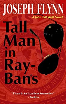 Tall Man in Ray-Bans (A John Tall Wolf Novel Book 1) by [Flynn, Joseph]