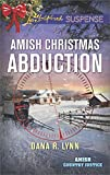 Amish Christmas Abduction (Amish Country Justice) by  Dana R. Lynn in stock, buy online here