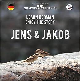 Jens Und Jakob Learn German Enjoy The Story Part 1 German