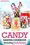 Product review for Candy Making Cookbook: 30 Exciting Candy Recipes
