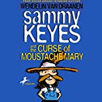 Sammy Keyes and the Curse of Moustache Mary | Wendelin Van Draanen