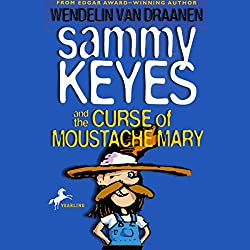 Sammy Keyes and the Curse of Moustache Mary