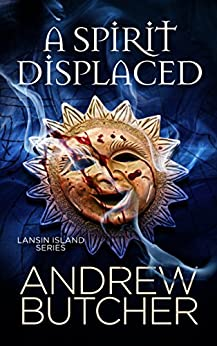 A Spirit Displaced (Lansin Island Paranormal Mysteries Book 3) by [Butcher, Andrew]