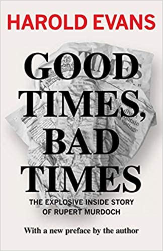 Amazon Fr Good Times Bad Times Sir Harold Evans Livres