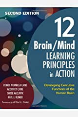 12 Brain/Mind Learning Principles in Action: Developing Executive Functions of the Human Brain Paperback
