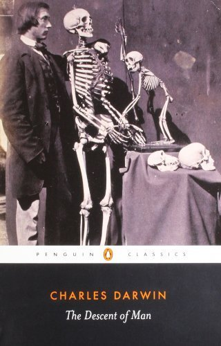 The Descent of Man: Selection in Relation to Sex (Penguin Classics) by Desmond, Adrian, Darwin, Charles, Moore, James (2004) Paperback
