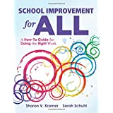 School Improvement for All: A How-To Guide for Doing the Right Work (Drive Continuous Improvement and Student Success Using the PLC Process)