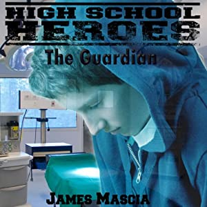 High School Heroes: The Guardian Audiobook