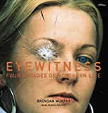 Eyewitness, Brendan Murphy and Seamus Kelters, 0862788447