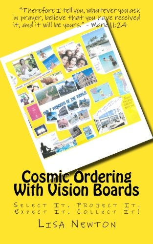 Download Cosmic Ordering With Vision Boards: Think It. See It. Get It! PDF