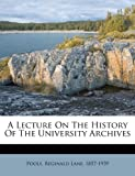 A Lecture on the History of the University Archives, , 1247678210