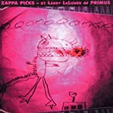 Zappa Picks by Larry LaLonde of Primus by Frank Zappa (2002-10-15)