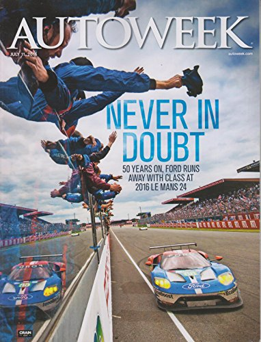 Autoweek Magazine July 11 2016 | Never in Doubt