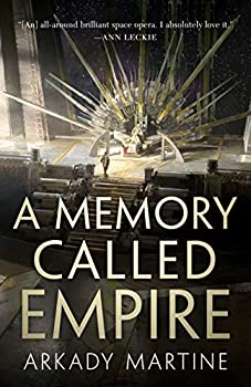 A Memory Called Empire by Arkady Martine science fiction and fantasy book and audiobook reviews