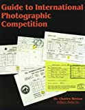 Guide to International Photographic Competitions, Charles Benton, 0936262885