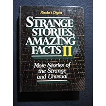 Strange Stories, Amazing Facts II: More Stories of the Strange and Unusual