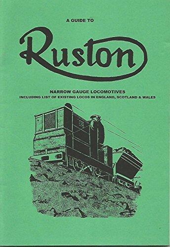 A Guide to Ruston Narrow Gauge Locomotives (Industrial Narrow Gauge Railway Heritage)
