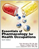 img - for Essentials of Pharmacology for Health Occupations (New Releases for Health Science) book / textbook / text book