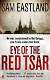 Eye of the Red Tsar by Sam Eastland front cover