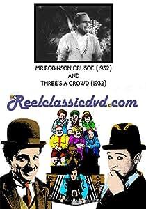 MR. ROBINSON CRUSOE (1932) and THREE'S A CROWD (1932)