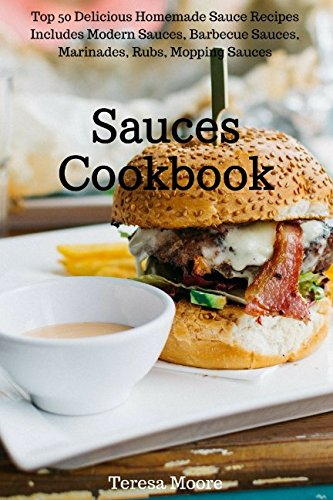 Sauces Cookbook:   Top 50 Delicious Homemade Sauce Recipes I