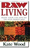 Raw Living, Kate Wood, 1591202531