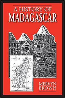 A History of Madagascar: Mervyn Brown: 9781558762923