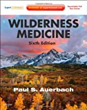 Wilderness Medicine: Expert Consult Premium Edition - Enhanced Online Features and Print, 6e (Auerbach, Wilderness Medicine)