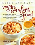 Quick and Easy Vegan Comfort Food, Alicia C. Simpson, 1615190058