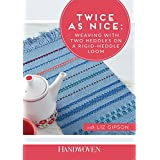 Twice as Nice: Weaving With Two Heddles on the Rigid-Heddle Loom