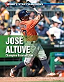 img - for Jose Altuve: Champion Baseball Star (Sports Star Champions) book / textbook / text book