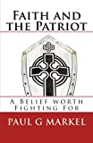Faith and the Patriot: A Belief Worth Fighting For