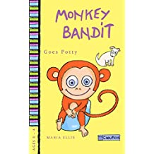 Monkey Bandit Goes Potty: Children's picture book about The Golden Rule, woven in a story about toilet training. Educate with humor. (Monkey Bandit Funny ... Series for Babies and Toddlers Ages 0 - 4)