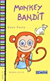 Monkey Bandit Goes Potty: Children's picture book about The Golden Rule, woven in a story about toilet training. Educate with humor. (Monkey Bandit Funny Series for Babies and Toddlers Ages 0-4)